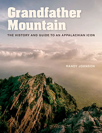 Grandfather Mountain: The History and Guides to an Appalachian Icon